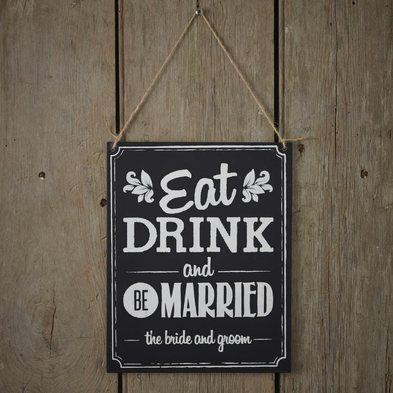 "Schild ""Eat Drink and Be Married"""